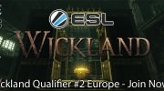 Wickland Qualifier #2 Europe  - Sign up now!